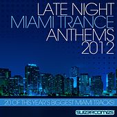 Late Night Miami Trance Anthems 2012 de Various Artists