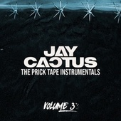 The Prick Tape Instrumentals, Vol. 3 by Jay Cactus