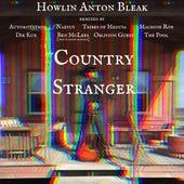 Country Stranger fra Howlin' Anton Bleak