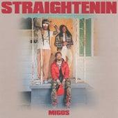 Straightenin by Migos