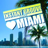 Instant Groove Music Loves Miami by Various Artists
