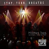 Stop Turn Breathe by Holmes Ives