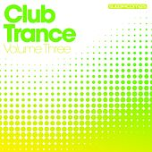 Club Trance - Volume Three de Various Artists