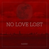 No Love Lost by Blessed