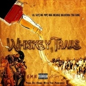 Whiskey Trails by Lil Say