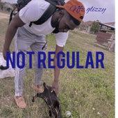 NOT REGULAR de NFZ Glizzy