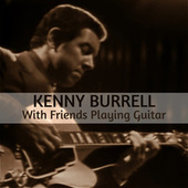 With Friends Playing Guitar von Kenny Burrell