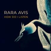 How Do I Listen de RaRa Avis