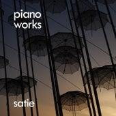 Satie: Piano Works by Erik Satie
