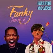 Fanky Jiggy Wit It by Gaston Agüero