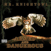 Armed and Dangerous by Mr. Knightowl