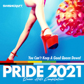 Swishcraft Pride 2021 - You Can't Keep a Good Queen Down! by Various Artists