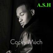 Cocky Much di A.S.H