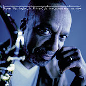 Prime Cuts - The Columbia Years: 1987-1999 von Grover Washington, Jr.