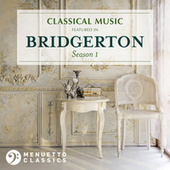 Classical Music featured in Bridgerton (Season 1) by Various Artists