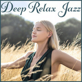 Deep Relax Jazz – Home Relaxation, Night Music, Relaxing Moments, Chill Jazz Session by Gold Lounge