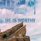 He Is Worthy by West Coast Baptist College