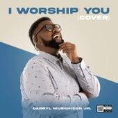 I Worship You de Darryl Murchison Jr.