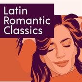 Latin Romantic Classics by Various Artists