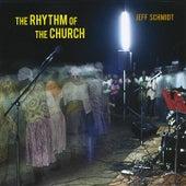 The Rhythm of the Church by Jeff Schmidt