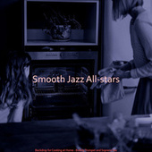 Backdrop for Cooking at Home - Bubbly Trumpet and Soprano Sax by Smooth Jazz Allstars