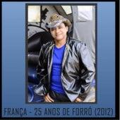 França & Forró da Pisada - 25 Anos de Forró by França