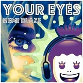 Your Eyes by Remi Blaze