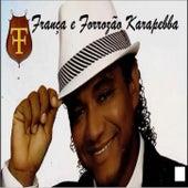 TOP 15 - As Melhores Músicas de França & Forrozão Karapebba by França
