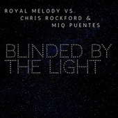 Blinded by the Light de Royal Melody