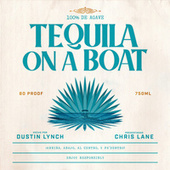 Tequila On A Boat (feat. Chris Lane) by Dustin Lynch
