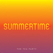 Summertime de The Tea Party
