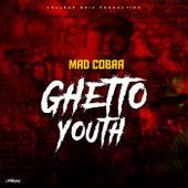 Ghetto Youth von Mad Cobra