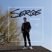 En surface de Serge
