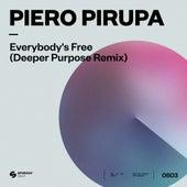 Everybody's Free (To Feel Good) (Deeper Purpose Remix) von Piero Pirupa