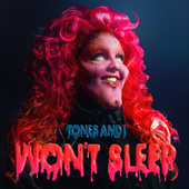 Won't Sleep by Tones and I