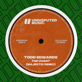 The Chant (Majestic Remix) by Todd Edwards