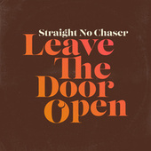 Leave the Door Open by Straight No Chaser