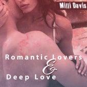 Romantic Lovers & Deep Love by Milli Davis