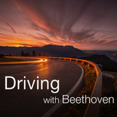 Driving with Beethoven von Ludwig van Beethoven