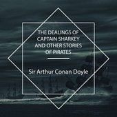The Dealings of Captain Sharkey and Other Stories of Pirates von Joseph DeNoia