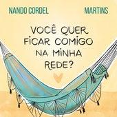 Você Quer Ficar Comigo na Minha Rede? von Nando Cordel