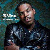 Will You Be There? by K'Jon