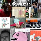 OFFCUTZ by Uncivilized
