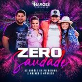 Zero Saudade (Ao Vivo) von Os Barões Da Pisadinha