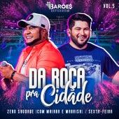 Da Roça Pra Cidade (Ao Vivo), Vol. 05 von Os Barões Da Pisadinha