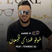 Choufou Hadak El Ji3An by Amine 31