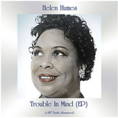 Trouble in Mind (All Tracks Remastered, Ep) fra Helen Humes