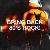 Bring Back 80's Rock! von Rock Masters
