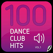 100 Dance Club Hits Vol. 1 von Various Artists