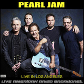 Live In Los Angeles (Live) by Pearl Jam